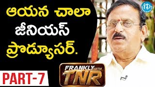 Senior Production Executive Yoganand Interview Part#7 || Frankly With TNR #98 || Talking Movies - IDREAMMOVIES