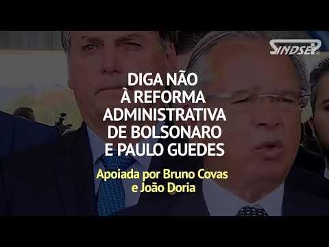 Diga não à Reforma Administrativa de Bolsonaro, apoiada por Covas e Doria
