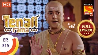 Tenali Rama - Ep 315 - Full Episode - 20th September, 2018 - SABTV