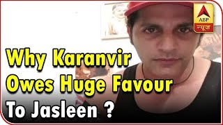 Bigg Boss 12: Know why Karanvir Bohra owes Anup Jalota's girlfriend Jasleen a HUGE FAVOUR! - ABPNEWSTV