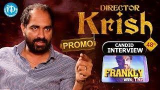 Gautamiputra Satakarni Director Krish Interview- Promo || Frankly With TNR #48 || Talking Movies - IDREAMMOVIES