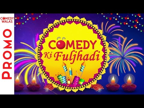 Comedy Ki Fuljhadi - Celebrate This Diwali With #Comedywalas