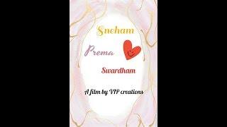SNEHAM PREMA SWARDHAM 2017 a Telugu short film by VIP CREATIONS - YOUTUBE