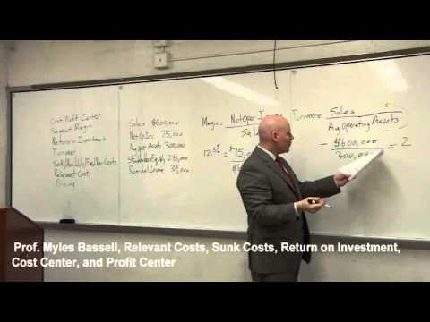 10 Managerial Accounting Basics: 10 Relevant costs, Sunk Costs, Return on Investment, Cost Center