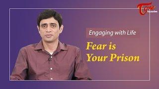 Fear Is Your Prison || By Ramakrishna Maguluri - TELUGUONE