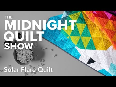Solar Flare Quilt | Midnight Quilt Show with Angela Walters