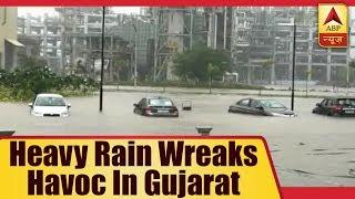 Heavy rain wreaks havoc in Gujarat - ABPNEWSTV