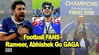 Football FANS Ranveer, Abhishek Go GAGA on France win | FIFA World Cup 2018 - IANSLIVE