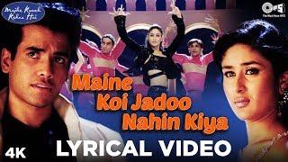 Maine Koi Jadoo Nahin Kiya Lyrical - Mujhe Kuch Kehna Hai | Tusshar & Kareena Kapoor - TIPSMUSIC