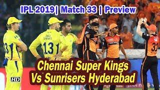 IPL 2019| Match 33 | Preview | Sunrisers Hyderabad Vs Chennai Super Kings - IANSINDIA