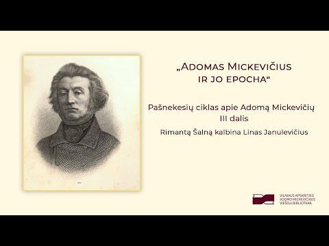 """A. Mickevičiaus viešoji biblioteka. Pokalbių ciklas """"Pašnekesiai apie Adomą Mickevičių"""". Adomas Mickevičius ir jo epocha (3 dalis)"""