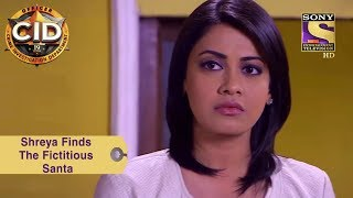 Your Favorite Character | Shreya Finds The Fictitious Santa | CID - SETINDIA