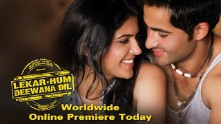 WORLDWIDE Online Premiere Of 'Lekar Hum Deewana Dil' Today Only On ErosNow.com! - EROSENTERTAINMENT