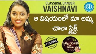 Classical Dancer Vaishnavi Exclusive Interview || Nrithya Yathra With Neelima #5 - IDREAMMOVIES