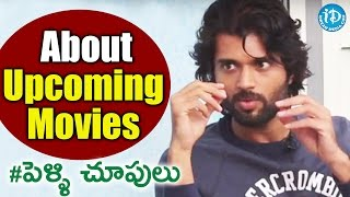 Vijay About His Upcoming Movies - #Pellichoopulu | Talking Movies with iDream - IDREAMMOVIES