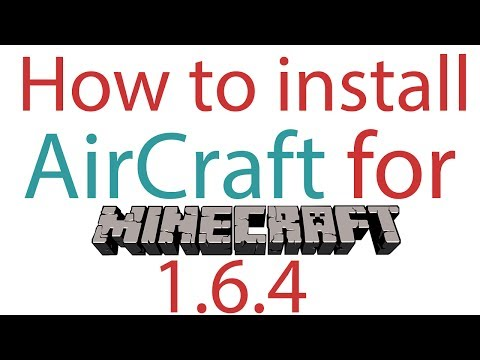 Minecraft 1.6.4 - How to install AirCraft Mod