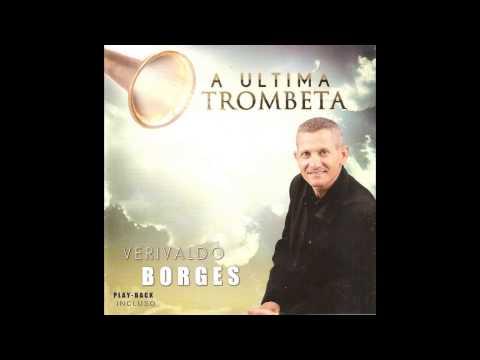 Verivaldo Borges - A ÚLTIMA TROMBETA