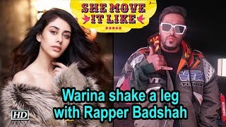 Warina Hussain shake a leg with Rapper Badshah - BOLLYWOODCOUNTRY