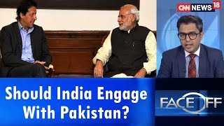 Should India Engage With Pakistan? | Face Off | CNN News18 - IBNLIVE