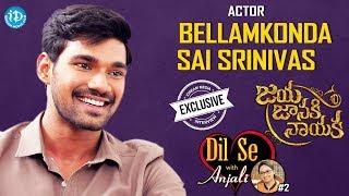 Jaya Janaki Nayaka Actor Bellamkonda Sai Srinivas Exclusive Interview | Dil Se With Anjali #2 | #467 - IDREAMMOVIES