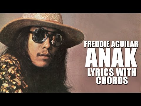 ANAK: FREDDIE AGUILAR [Official Lyric Video with Chords]
