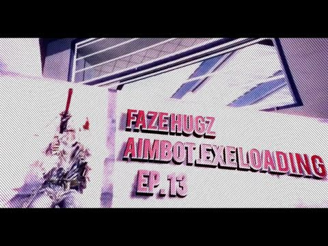 FaZe HugZ: Aimbot.exe Loading - Episode 13
