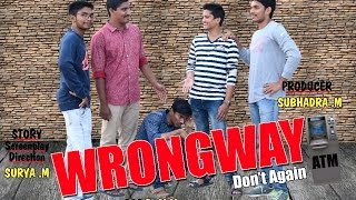 Wrong way don't Again - Latest Telugu Short Film 2018 | Presented By Top Angle - YOUTUBE
