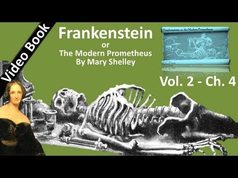 13: Frankenstein; or, The Modern Prometheus by Mary Shelley - Volume 2, Chapter 4