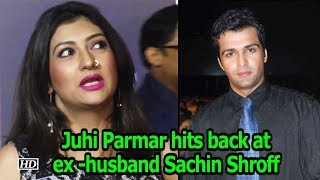 Juhi Parmar hits back at ex -husband Sachin Shroff after his Statement - IANSLIVE
