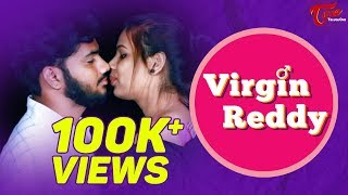Virgin Reddy | Telugu Short Film 2018 | By Vinay Ratnam | TeluguOne - YOUTUBE
