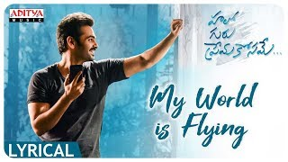 My World is Flying Lyrical || Hello Guru Prema Kosame Songs || Ram, Anupama Parameswaran || DSP - ADITYAMUSIC