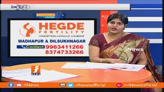 Suggestions And Treatment For Infertility Problems | Hegde Fertility Hospital | iNews - INEWS
