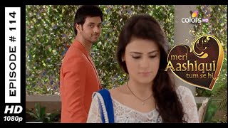 Meri Aashiqui Tum Se Hi : Episode 114 - 28th November 2014