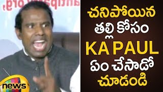 KA Paul Gets Emotional Words About His Late Mother | KA Paul Press Meet | AP Elections 2019 Updates - MANGONEWS