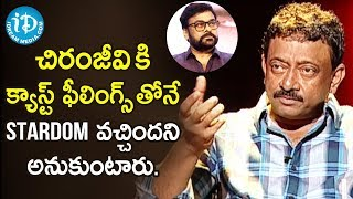 RGV About Chiranjeevi's Stardom | RGV About Cast Feeling | Ramuism 2nd Dose | iDream Movies - IDREAMMOVIES