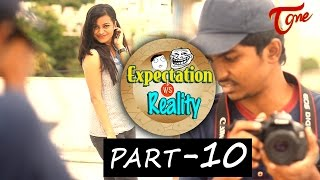 Expectation Vs Reality | Episode #10 | Telugu Comedy Web Series | Ravi Ganjam | #TeluguWebSeries - TELUGUONE