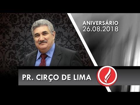 Aniversário Pr. Cirço de Lima - Palavra com Pr. Volmir Lalana - 26 08 2018