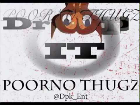 drop it  (0 to 100 remix) Poorno thugz