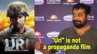 """""""Uri""""  is not a propaganda film : Anurag Kashyap - BOLLYWOODCOUNTRY"""