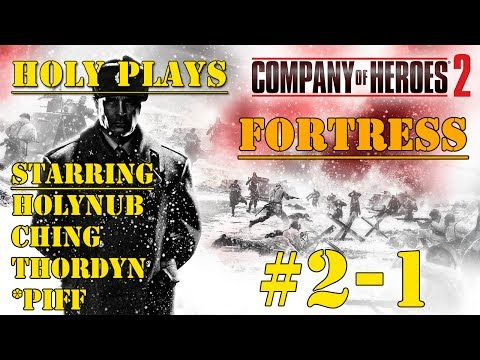 Holy Plays: Company Of Heroes 2 FORTRESS (Game 2 Episode 1)