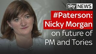 #Paterson: Nicky Morgan on the future of the PM and Tories - SKYNEWS