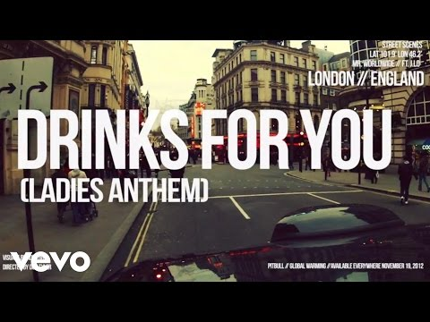 Drinks For You (Ladies Anthem) (The Global Warming Listen...