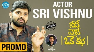 Needi Naadi Oke Katha Actor Sree Vishnu Exclusive interview - Promo || Talking Movies With iDream - IDREAMMOVIES