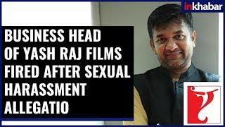 Ashish Patil, Business Head of Yash Raj Films Get Fired After Sexual Harassment Allegations - ITVNEWSINDIA