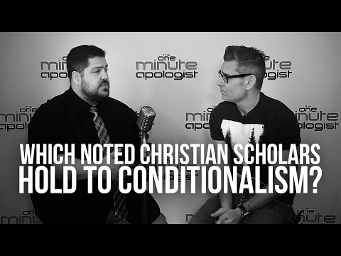 935. Which Noted Christian Scholars Hold To Conditionalism?