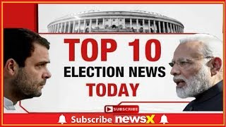 Top 10 Election News Today: BJP Releases List For Andhra, Arunachal Pradesh Assembly Elections - NEWSXLIVE