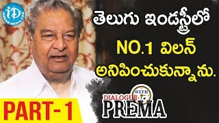 Kaikala Satyanarayana Exclusive Interview Part #1 || Dialogue With Prema || Celebration Of Life - IDREAMMOVIES