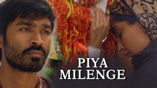 Raanjhanaa, Watch Online Raanjhanaa New Song, Piya Milenge New Song Video feat Dhanush and Sonam Kapoor