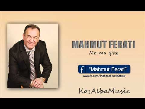 Mahmut Ferati - Me mu qike 2011 (Official Song)
