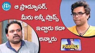 Did That Producer Pointed Out About Your Flop Films - Anil & Bhanu | Frankly With TNR - IDREAMMOVIES